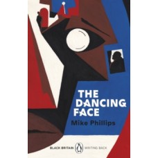The Dancing Face - Mike Phillips & Bernardine Evaristo (Introduction By)