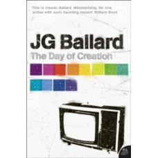 The Day of Creation - J.G. Ballard & Joshua Cohen (Introduction By)