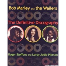 Bob Marley & The Wailers : The Definitive Discography - Roger Steffens  & Leroy Jody Pierson