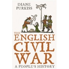 The English Civil War : A People's History - Diane Purkiss