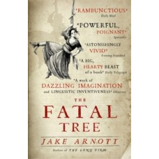 The Fatal Tree - Jake Arnott