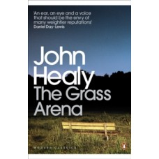 The Grass Arena : An Autobiography - John Healy & Colin MacCabe