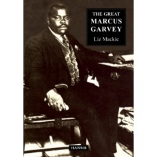 The Great Marcus Garvey - Liz Mackie