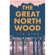 The Great North Wood - Tim Bird