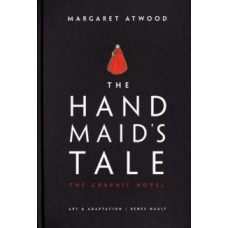 The Handmaid's Tale : The Graphic Novel - Margaret Atwood  & Renee Nault