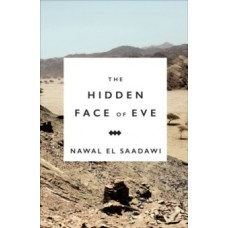 The Hidden Face of Eve : Women in the Arab World - Nawal El-Saadawi