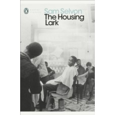 The Housing Lark - Sam Selvon