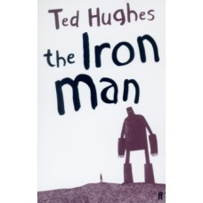 The Iron Man - Ted Hughes & Andrew Davidson
