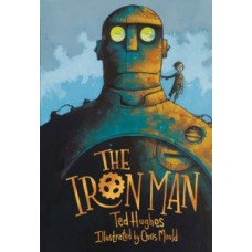 The Iron Man: Graphic Novel - Ted Hughes & Chris Mould