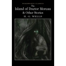 The Island of Doctor Moreau and Other Stories - H.G. Wells