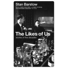 The Likes of Us : Stories of Five Decades - Stan Barstow