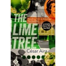 The Lime Tree - Cesar Aira