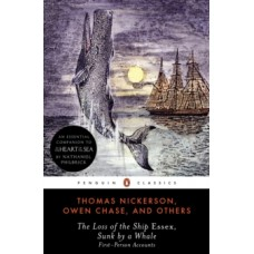 The Loss of the Ship Essex Sunk By a Whale - Owen Chase, Thomas Nickerson