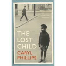 The Lost Child - Caryl Phillips