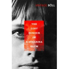 The Lost Honour Of Katharina Blum - Heinrich Boll