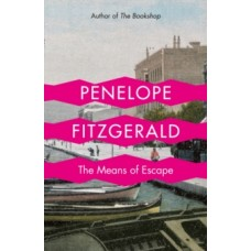 The Means of Escape - Penelope Fitzgerald