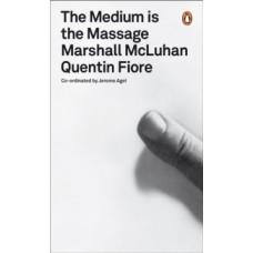 The Medium is the Massage : An Inventory of Effects - John Berger, Marshall McLuhan, Susan Sontag & Bruno Munari