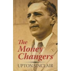 The Money Changers - Upton Sinclair