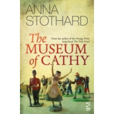 The Museum of Cathy - Anna Stothard