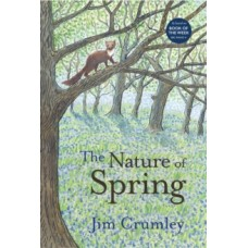 The Nature of Spring - Jim Crumley