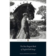The New Penguin Book of English Folk Songs - Julia Bishop & Steve Roud