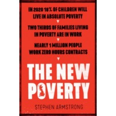 The New Poverty -  Stephen Armstrong