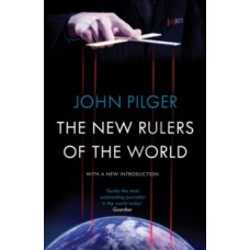 The New Rulers of the World - John Pilger