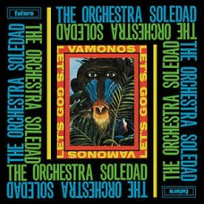 The Orchestra Soledad ‎– Vamonos / Let's Go - Various Artists