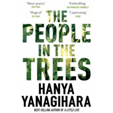 The People in the Trees - Hanya Yanagihara