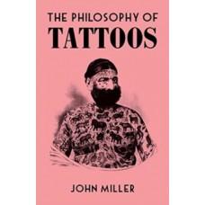 The Philosophy of Tattoos - John Miller