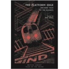The Platform Edge : Uncanny Tales of the Railways