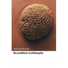 The Problems of Philosophy - Bertrand Russell & John Skorupski (Introduction By)