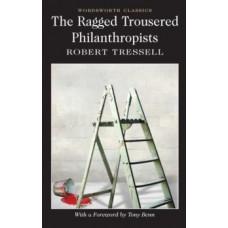 The Ragged Trousered Philanthropists - Robert Tressell & Tony Benn