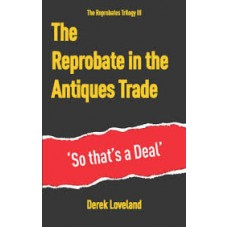 The Reprobate in the Antiques Trade - Derek Loveland