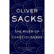 The River of Consciousness - Oliver Sacks