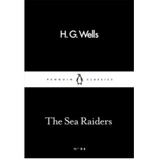 The Sea Raiders -  H.G. Wells
