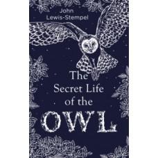 The Secret Life of the Owl - John Lewis-Stempel