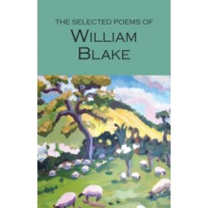 The Selected Poems of William Blake - William Blake