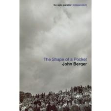 The Shape of a Pocket - John Berger