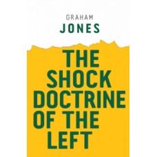 The Shock Doctrine of the Left - Graham Jones