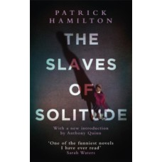The Slaves of Solitude - Patrick Hamilton