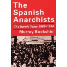 The Spanish Anarchists - Murray Bookchin