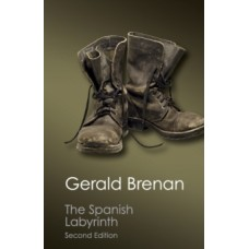 The Spanish Labyrinth  - Gerald Brenan