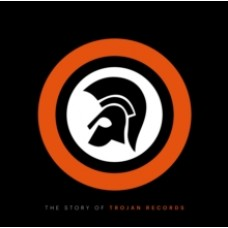 The Story of Trojan Records - Laurence Cane-Honeysett