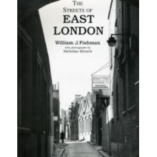 The Streets of East London - William J. Fishman