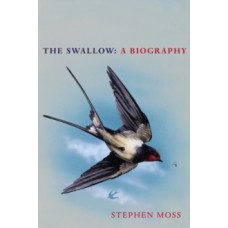 The Swallow : A Biography - Stephen Moss
