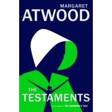 The Testaments : The Sequel to The Handmaid's Tale - Margaret Atwood