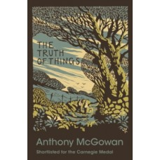 The Truth of Things - Anthony McGowan