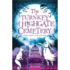 The Turnkey of Highgate Cemetery - Allison Rushby