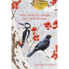 The Twelve Birds of Christmas - Stephen Moss